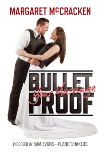 Bullet Proof Your Marriage